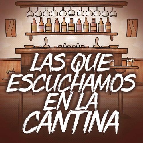 Las Que Escuchamos En La Cantina de Various Artists
