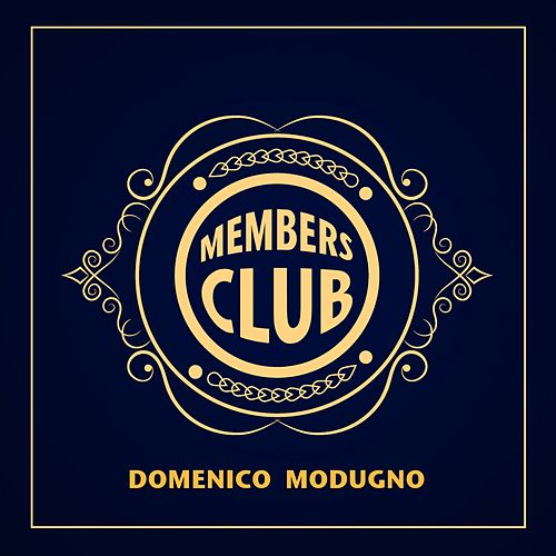 Members Club by Domenico Modugno