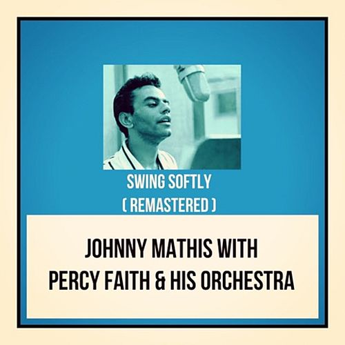 Swing Softly (Remastered) von Johnny Mathis