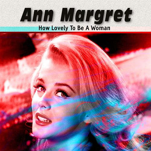 How Lovely to Be a Woman von Ann-Margret