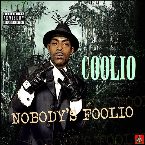 Nobody's Foolio by Coolio