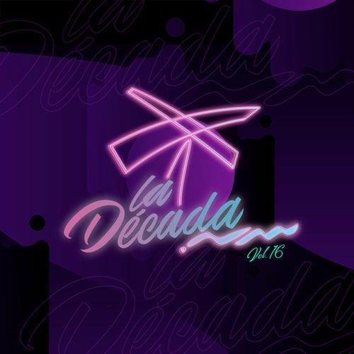 La Decada, Vol. 16 by Various Artists