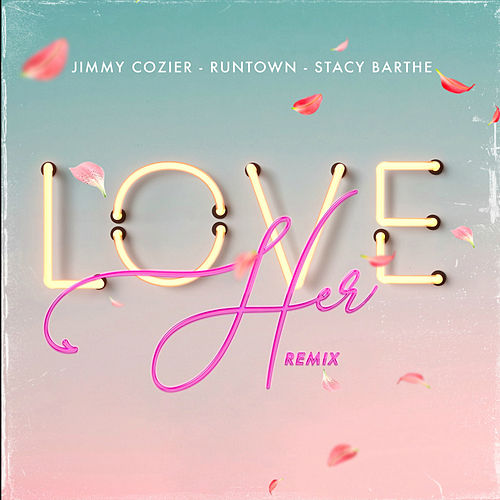 Love Her (Remix) by Jimmy Cozier