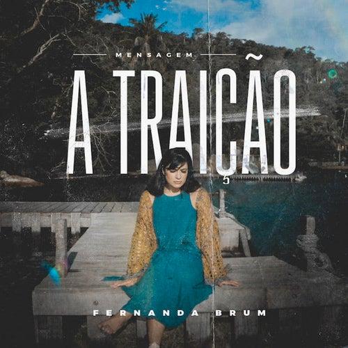 Mensagem: A Traição (Ao Vivo) von Fernanda Brum