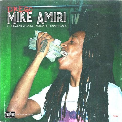 Mike Amiri (feat. Icewear Vezzo & BandGang Lonnie Bands) by Drego