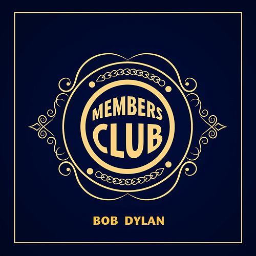 Members Club by Bob Dylan