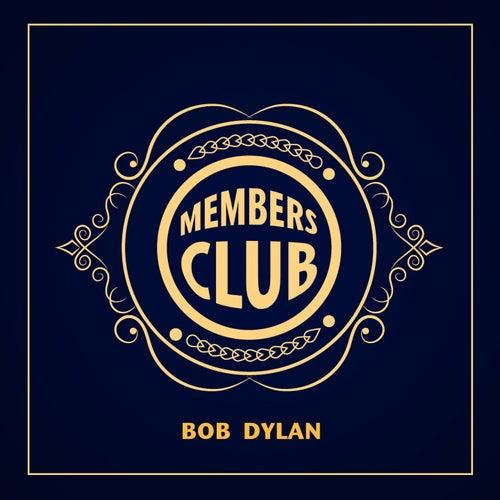 Members Club von Bob Dylan