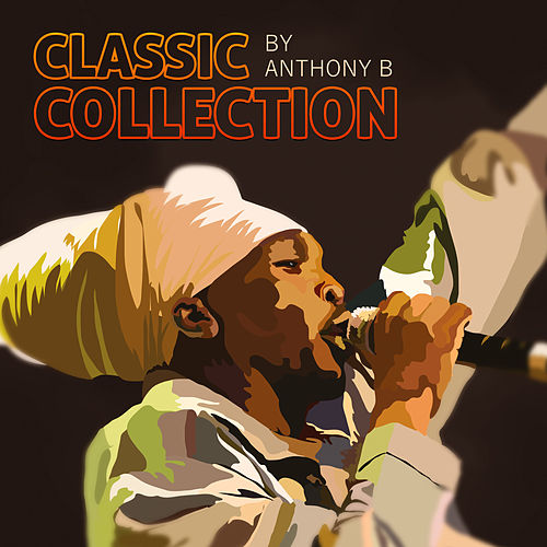 Anthony B Classic Collection by Anthony B