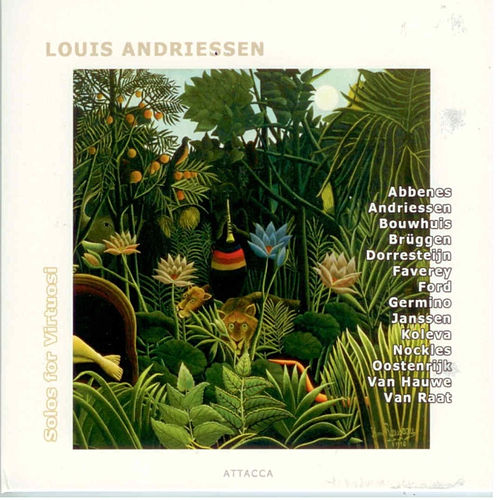Louis Andriessen: Solos for Virtuosi by Various Artists