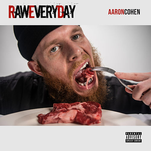 Raw Every Day de Aaron Cohen