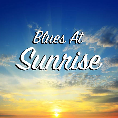 Blues At Sunrise by Various Artists