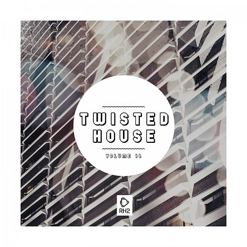 Twisted House, Vol. 16 by Various Artists