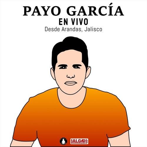 En Vivo Desde Arandas, Jalisco de Payo García