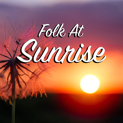 Folk At Sunrise de Various Artists