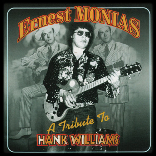 A Tribute to Hank Williams de Ernest Monias