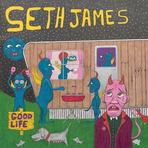 Good Life by Seth James