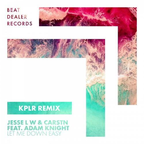 Let Me Down Easy (KPLR Remix) de Jesse L W