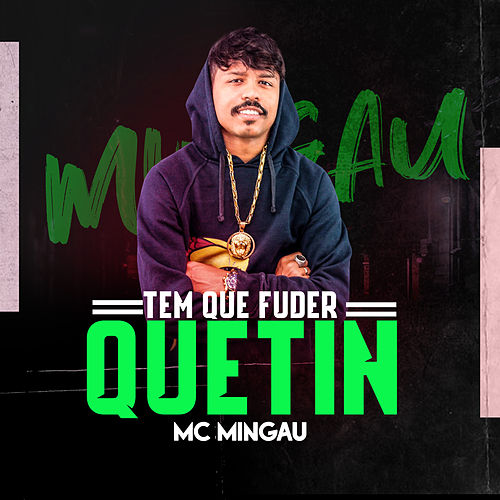Tem Que Fuder Quetin von Mc Mingau