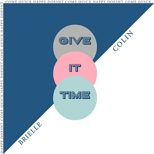 Give It Time by Brielle Rathbun