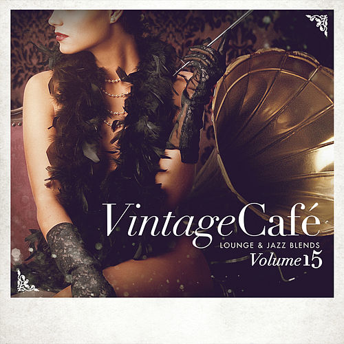 Vintage Café: Lounge and Jazz Blends (Special Selection), Vol. 15 von Various Artists