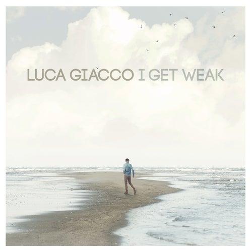 I Get Weak von Luca Giacco