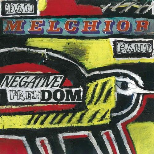 Negative Freedom de Dan Melchior Band