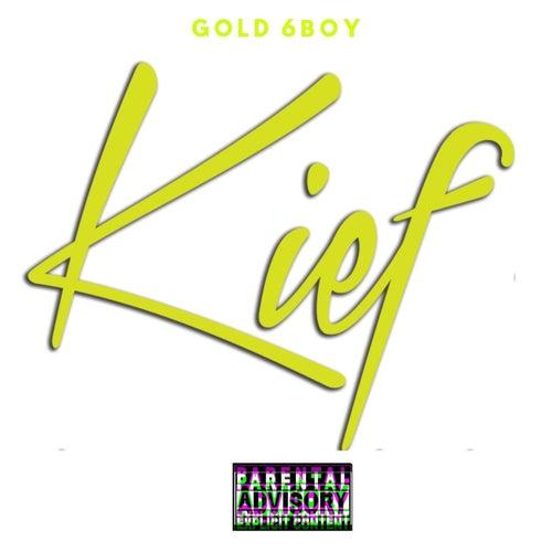 Kief di Gold 6Boy