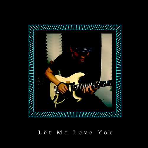 Let Me Love You by Quist