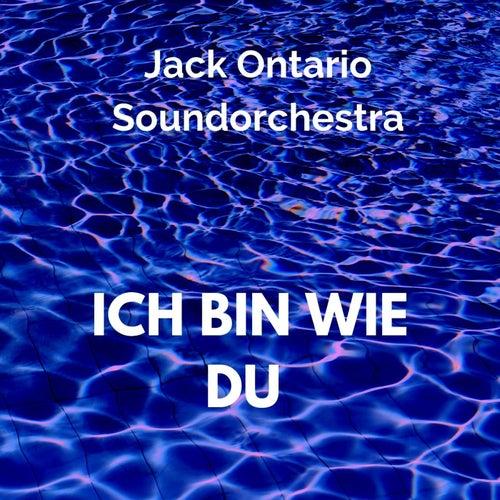 Ich bin wie du de Jack Ontario Soundorchestra