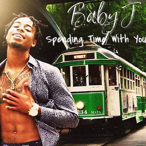 Spending Time With You von Ywap Baby J