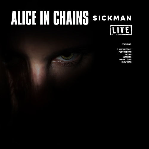 Sickman (Live) by Alice in Chains