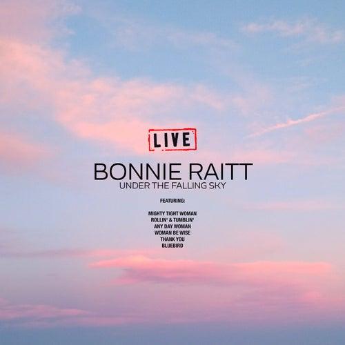 Under The Falling Sky (Live) by Bonnie Raitt