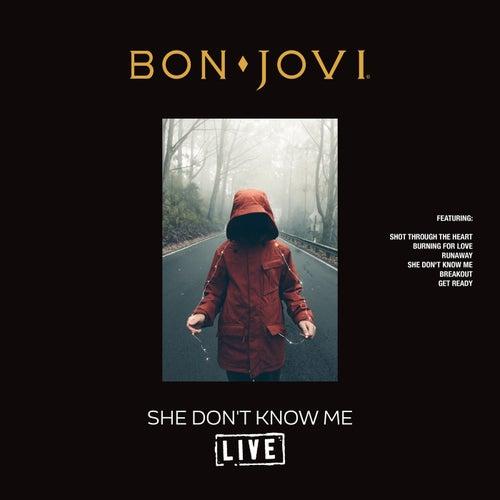 She Don't Know Me (Live) de Bon Jovi