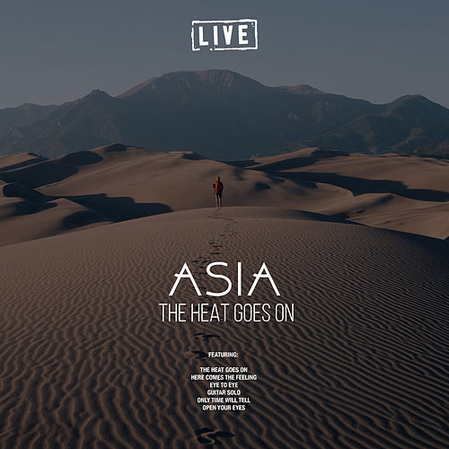 The Heat Goes On (Live) von Asia