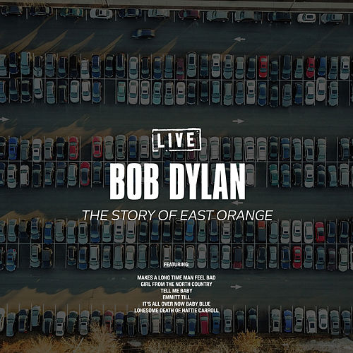 The Story Of East Orange (Live) de Bob Dylan