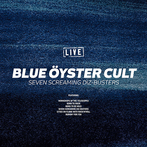 Seven Screaming Diz-Busters (Live) by Blue Oyster Cult
