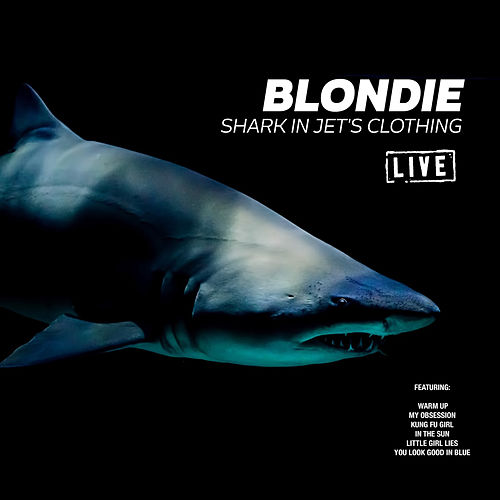 Shark In Jet's Clothing (Live) de Blondie