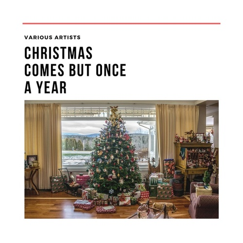 Christmas Comes but Once a Year by Various Artists
