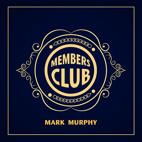 Members Club by Mark Murphy