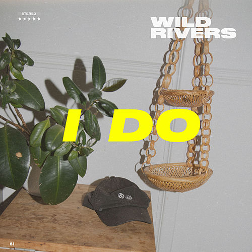 I Do by Wild Rivers