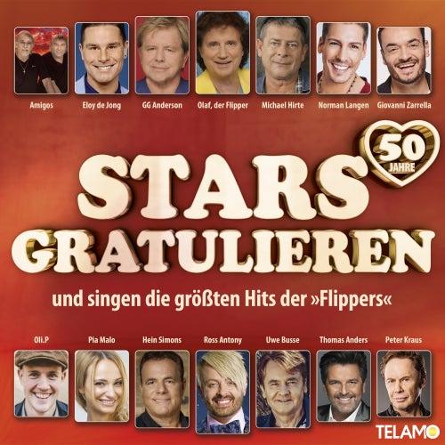 Stars gratulieren und singen die größten Hits der Flippers von Various Artists