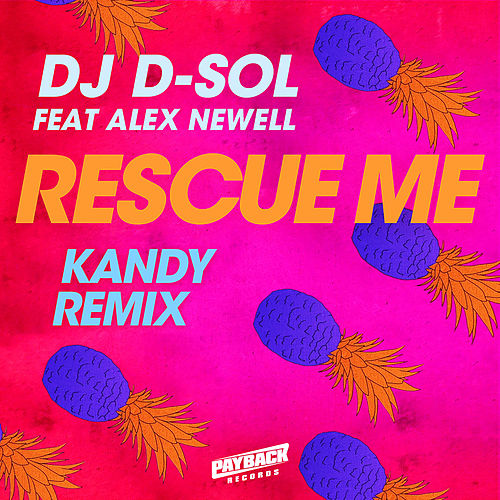 Rescue Me (feat. Alex Newell) (KANDY Remix) by DJ D-Sol