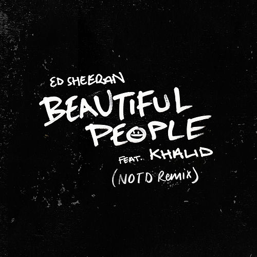 Beautiful People (feat. Khalid) (NOTD Remix) by Ed Sheeran