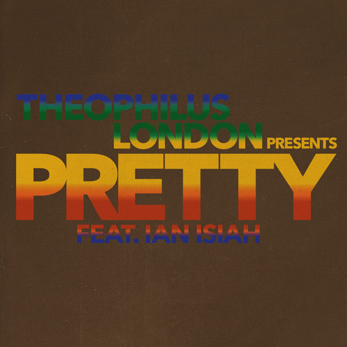 Pretty (feat. Ian Isiah) de Theophilus London