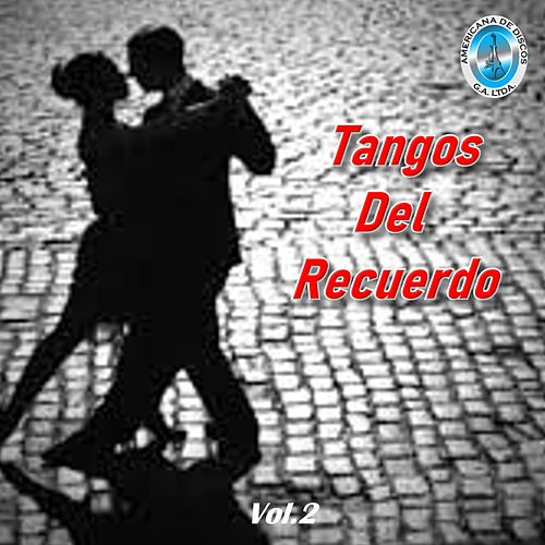 Tangos Del Recuerdo, Vol. 2 von Various Artists