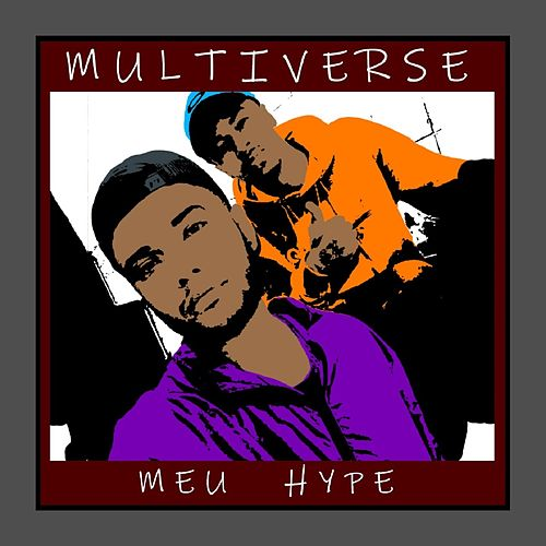 Meu Hype by Multiverse