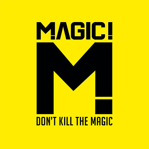 Don't Kill the Magic de Magic!
