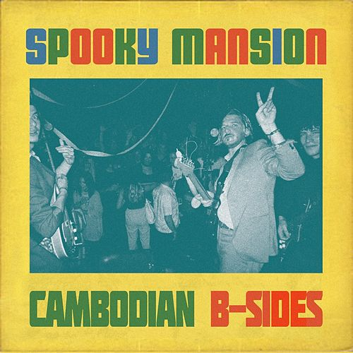 Cambodian B-Sides by Spooky Mansion