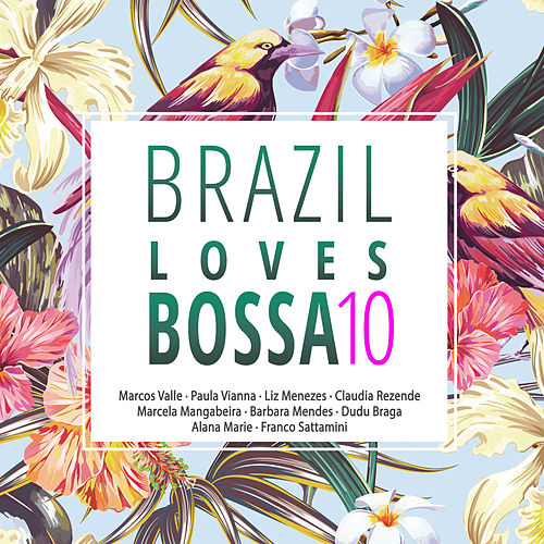 Brazil Loves Bossa, Vol. 10 de Various Artists