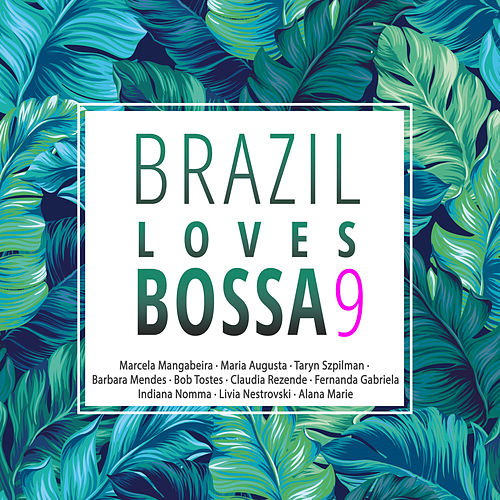 Brazil Loves Bossa, Vol. 9 von Various Artists